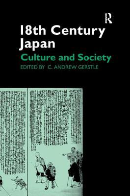 18th Century Japan: Culture and Society - Gerstle, C Andrew