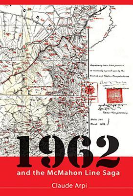 1962 and the McMahon Line Saga - Arpi, Claude