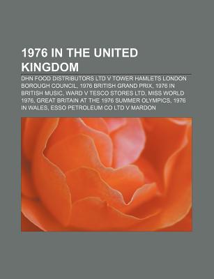 1976 in the United Kingdom: Dhn Food Distributors Ltd V Tower Hamlets London Borough Council, 1976 in British Music, Ward V Tesco Stores Ltd - Books, LLC (Creator)