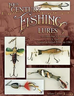 19th Century Fishing Lures - Carter, Arlan