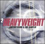 2 Heavyweight: Another Blood & Fire Sampler