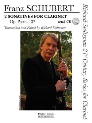 2 Sonatines for Clarinet, Op. Post. 137: Richard Stoltzman 21st Century Series for Clarinet Clarinet and P - Schubert, Franz, Pro (Composer)