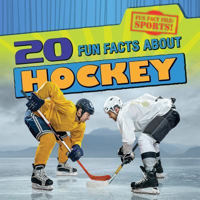 20 Fun Facts about Hockey - Nagelhout, Ryan