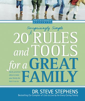 20 (Surprisingly Simple) Rules and Tools for a Great Family - Stephens, Steve, Dr.