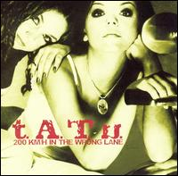 200 Km/H in the Wrong Lane - t.A.T.u.