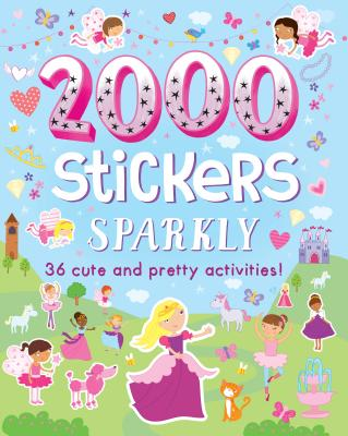 2000 Stickers Sparkly: 36 Cute and Pretty Activities! - Noonan, Claire