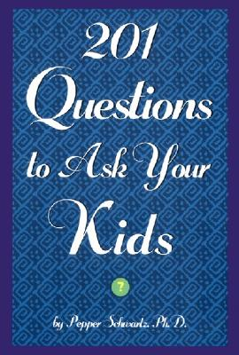 201 Questions to Ask Your Kids: 201 Questions to Ask Your Parents - Schwartz, Pepper, Ph.D.