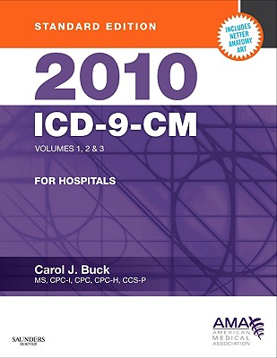 2010 ICD-9-CM for Hospitals, Volumes 1, 2 and 3, Standard Edition - Buck, Carol J, MS, Cpc