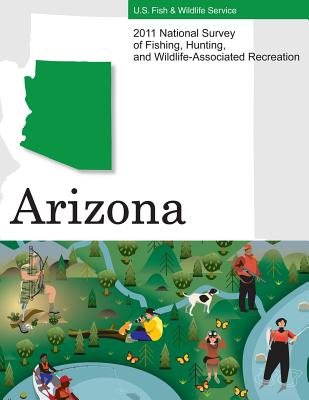 2011 National Survey of Fishing, Hunting, and Wildlife-Associated Recreation?arizona - U S Fish and Wildlife Service and U S