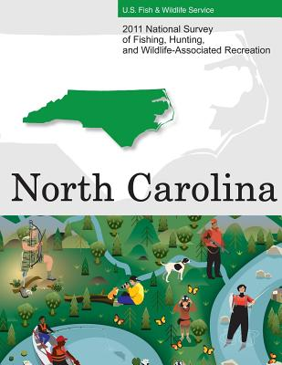 2011 National Survey of Fishing, Hunting, and Wildlife-Associated Recreation?north Carolina - U S Fish and Wildlife Service and U S