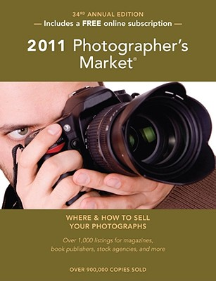 2011 Photographer's Market - Bostic, Mary Burzlaff (Editor)
