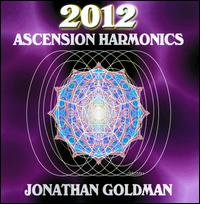 2012: Ascension Harmonics - Jonathan Goldman