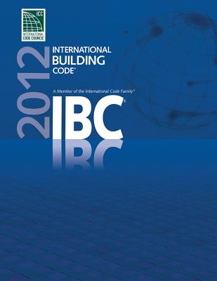 2012 International Building Code - International Code Council, (International Code Council (ICC)), and ICC