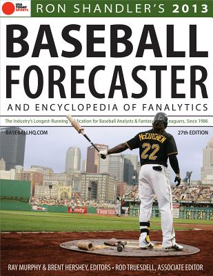 2013 Baseball Forecaster: And Encyclopedia of Fanalytics - Shandler, Ron