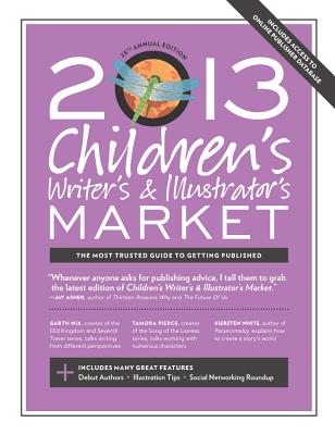 2013 Children's Writer's & Illustrator's Market - Sambuchino, Chuck (Editor)
