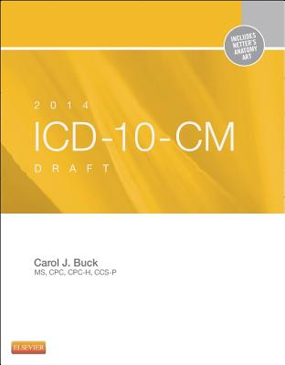 2014 ICD-10-CM Draft Edition - Buck, Carol J, MS, Cpc