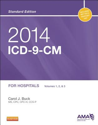 2014 ICD-9-CM for Hospitals, Volumes 1, 2 and 3 Standard Edition - Buck, Carol J, MS, Cpc