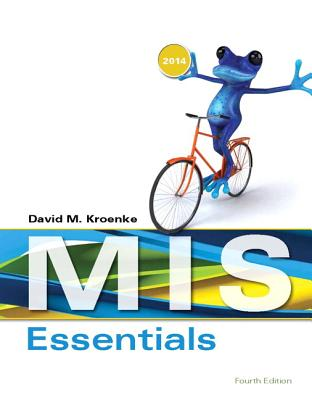 2014 Mylab MIS with Pearson Etext -- Access Card -- For MIS Essentials - Kroenke, David M
