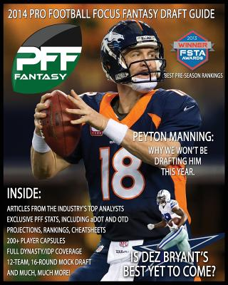 2014 Pro Football Focus Fantasy Draft Guide: July Update of the 2014 Pff Fantasy Draft Guide - Clay, Mike