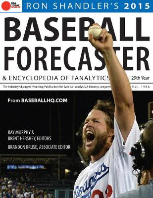 2015 Baseball Forecaster: & Encyclopedia of Fanalytics - Shandler, Ron, and Murphy, Ray, Dr., and Hershey, Brent