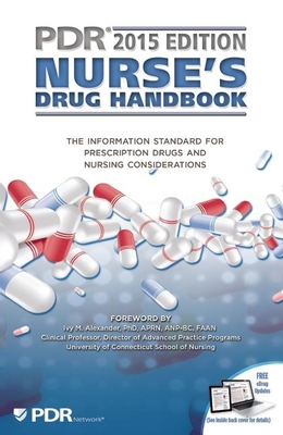 2015 PDR Nurse's Drug Handbook - PDR Staff (Commentaries by)