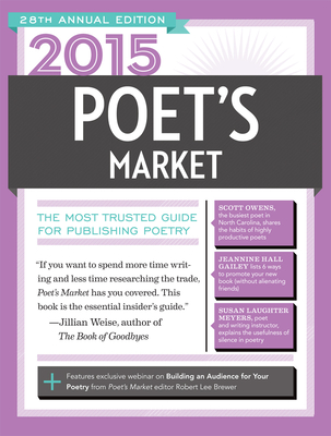 2015 Poet's Market: The Most Trusted Guide for Publishing Poetry - Brewer, Robert Lee (Editor)