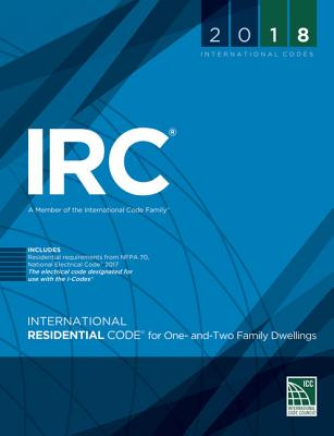 2018 International Residential Code for One- And Two-Family Dwellings - International Code Council