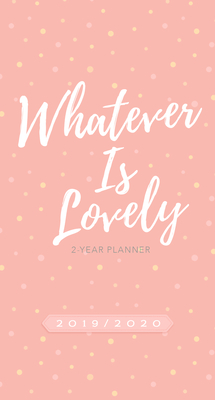 2019/2020 2 Year Pocket Planner: Whatever is Lovely (Pink/White Dots): 89 x 165mm, Month-At-A-Glance Spreads for 2019/2020 Calendar Years, Encouraging Scriptures, Space for Things-To-Do Lists and Notes, Durable Interior Paper, Beautifully Designed... - Belle City Gifts