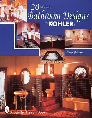 20th Century Bathroom Design by Kohler - Skinner, Tina