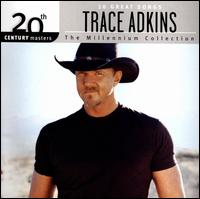 20th Century Masters- 10 Great Songs: The Millennium Collection - Trace Adkins