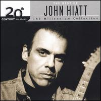 20th Century Masters - The Millennium Collection: The Best of John Hiatt - John Hiatt