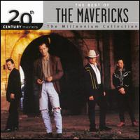 20th Century Masters - The Millennium Collection: The Best of the Mavericks - The Mavericks