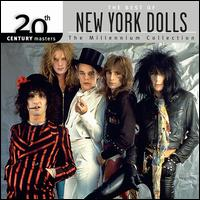 20th Century Masters - The Millennium Collection: The Best of the New York Dolls - The New York Dolls