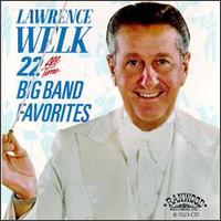 22 All Time Big Band Favorites - Lawrence Welk