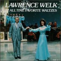22 All Time Favorite Waltzes - Lawrence Welk