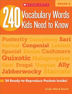 240 Vocabulary Words Kids Need to Know: Grade 6: 24 Ready-To-Reproduce Packets Inside! - Beech, Linda