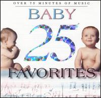 25 Baby Favorites - Alfred Brendel (piano); Catherine Michel (harp); Ensemble de Viena Volksoper; George Silfies (clarinet);...