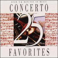 25 Concerto Favorites - Aaron Rosand (violin); Abbey Simon (piano); Alfred Brendel (piano); Anton Stingl (lute); Catherine Michel (harp);...