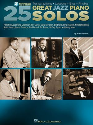 25 Great Jazz Piano Solos: Transcriptions * Lessons * BIOS * Photos - White, Huw, and Hal Leonard Corp