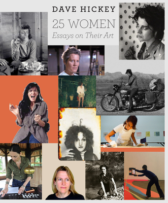 25 Women: Essays on Their Art - Hickey, Dave