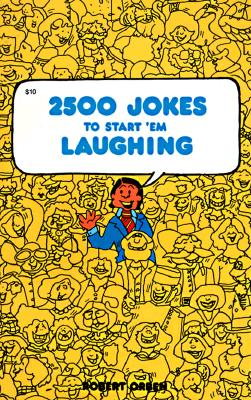 2500 Jokes to Start' Em Laughing - Orben