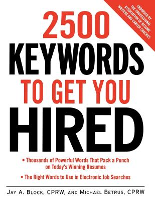 2500 Keywords to Get You Hired - Block, Jay A., and Betrus, Michael