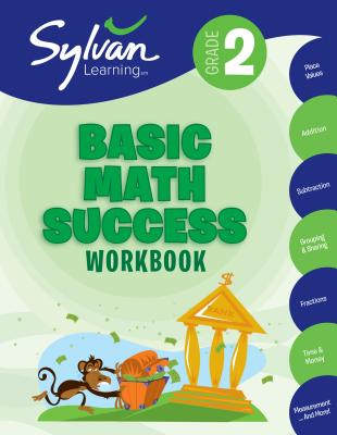 2nd Grade Basic Math Success Workbook: Activities, Exercises, and Tips to Help Catch Up, Keep Up, and Get Ahead - Learning, Sylvan