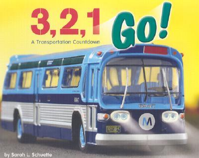 3, 2, 1 Go!: A Transportation Countdown - Schuette, Sarah L