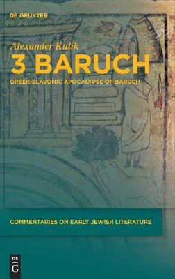 3 Baruch: Greek-Slavonic Apocalypse of Baruch - Kulik, Alexander
