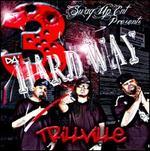 3 Da' Hard Way