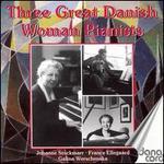 3 Great Danish Woman Pianists