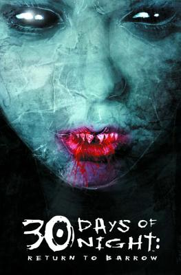 30 Days of Night: Return to Barrow - Niles, Steve, and Wickline, Dan, and Deconnick, Kelly Sue, and Jones, Nat, and MILX, and Randall, Justin