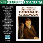 30 Exitos: Historia Musical de Enrique Guzman