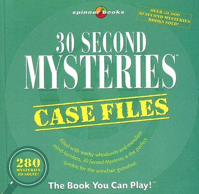 30 Second Mysteries: Case Files: The Book You Can Play! - Moog, Bob